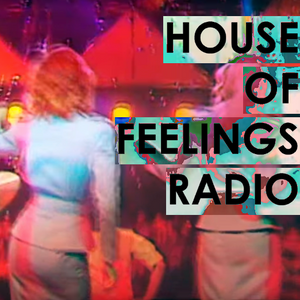 House of Feelings Radio Ep 1: 3.25.16 (Fitness)