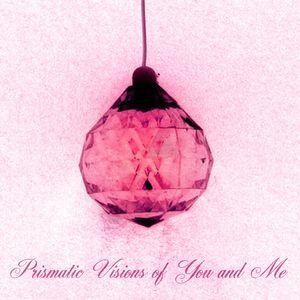 PrismaticVisionsOfYouAndMe II