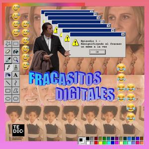 Serie Fracasitos Digitales - Episodio 1: Resignificando el fracaso un meme a la vez