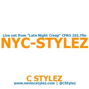 C Stylez - Late Night Creep Radio (CFRO 102.7FM) (Oct 24th, 2011) (2nd Set) (NYC-Stylez)