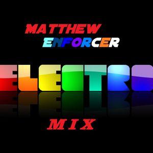 Matthew Enforcer - Electro Mix
