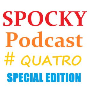 Spocky - Podcast #4 (Special Edition)