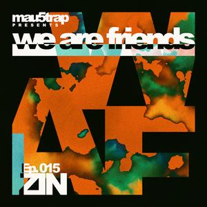 we are friends radio - episode 015: ZIN