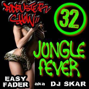 DJ SKAR podbuster show 32 - jungle fever