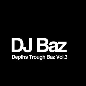 DJ Baz - Depths Trough Baz Vol.3