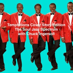 Soul Jazz Spectrum Temptations Cover Story. 1 March 2020. Chuck Ingersoll on Jazz 90.1
