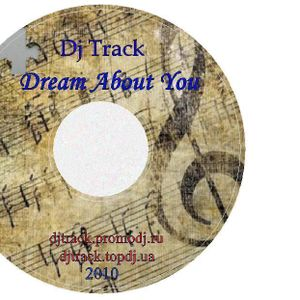 Dj Track - Dream About You (house mix)