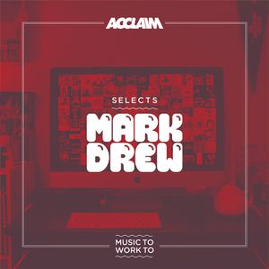 SELECTS: Mark Drew - Music To Work To