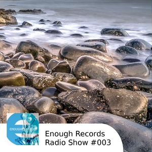 Enough Records Radio Show #003