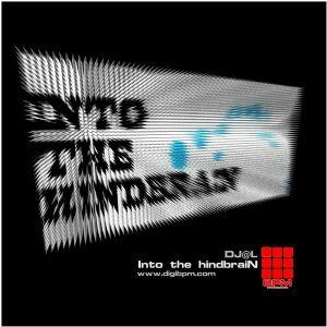 INTO THE HINDBRAIN - TECHNO mix by DJ@L