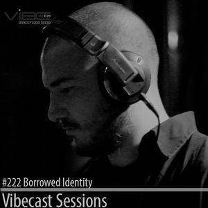 Borrowed Identity @ Vibecast Sessions #222 - Vibe FM Romania