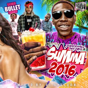 SILVER BULLET SOUND - SUMMA 2016 DANCEHALL MIX 2016