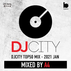 DJCITY TOP50 OF JAN 2021 MIXED BY A4
