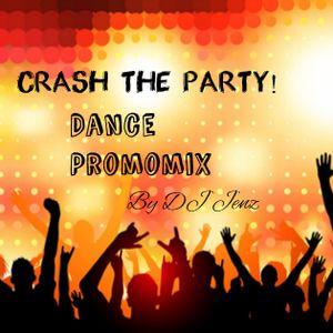 Crash The Party! Dance/EDM Promomix By DJ Jenz