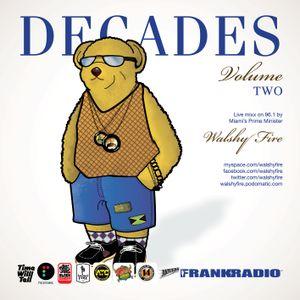 Walshy Fire Presents Decades Vol 2