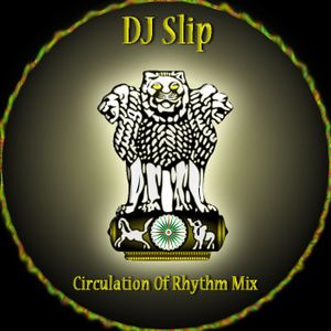 DJ Slip - circulation of rhythm mix