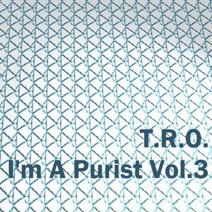 I'm A Purist Vol.3
