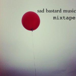 Mixtape >> Sad Bastard Music