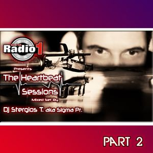 Dj Stergios T. aka Sigma Pr - The Heart Beat Sessions Mix @ Radio1 May Week 3 Part 2
