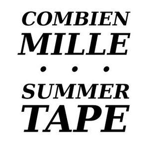 Combien Mille Summer Tape