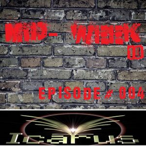 Icarus DJ - Mid-Week10 Episode #004