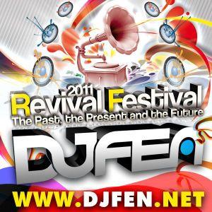 DJ Fen - Revival Festival 2011