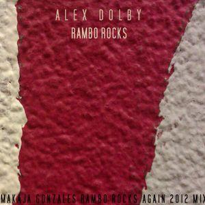 Alex Dolby - Rambo Rocks (MaKaJa Gonzales Rambo Rocks Again 2012 Mix)
