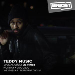 Teddy Music UK Show - 23rd Oct 2017 - Lil Probz [Reprezent Radio]
