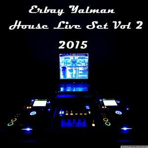 ERBAY YALMAN - HOUSE LIVE SET VOL #2 (2015)
