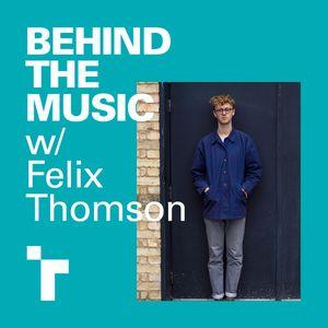 Behind The Music w/ Felix Thomson - 14 Nov 2019