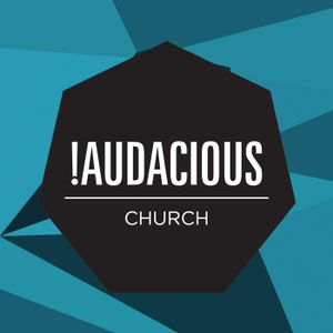 !Audacious Church