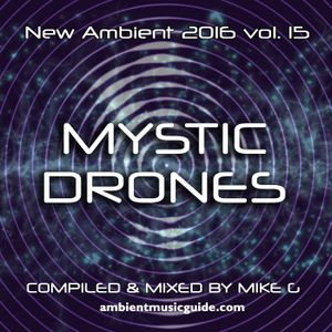 Mystic Drones - New Ambient 2016 vol. 15 mixed by Mike G