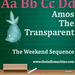 The Weekend Sequence Vol. 14 - Amos The Transparent