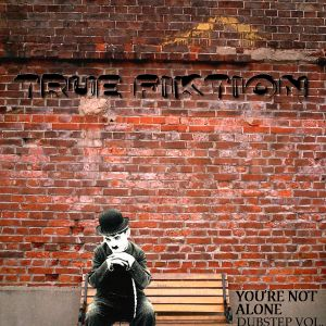 True Fiktion Presents: Youre Not Alone