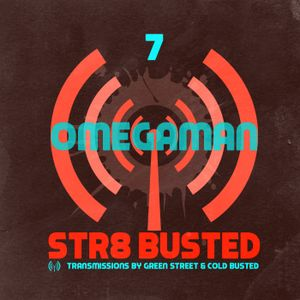 Str8 Busted Podcast #7: Green Street with - Omegaman - 2013.11.01