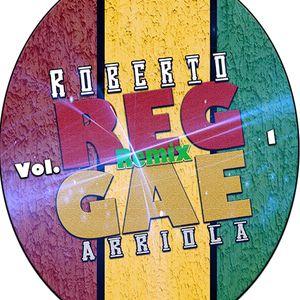 Roberto Arriola Reggae Radio Mix Vol.1