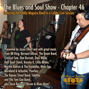 The Blues and Soul Show - Chapter 46, featuring the Paddy Maguire Band in a Calder Live Session