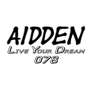 Aidden - Live Your Dream 078 (23.04.2017)