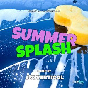 Summer Splash ( Funky Disco House Mix) by J.X Vertical