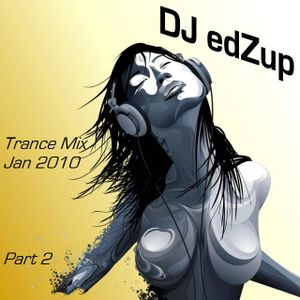 DJ edZup's Trance Mix Jan 10 Pt.2