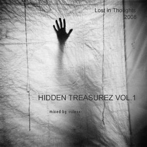 HIDDEN TREASUREZ VOL1 - Lost in thoughts (2008) - mixed by -rolexx-