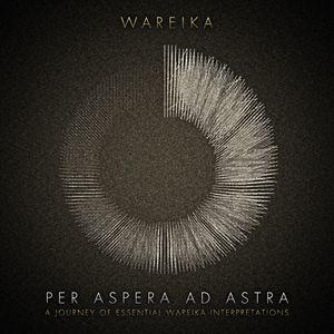 Wareika - Per Aspera Ad Astra  Connaisseur Recordings (Mixcloud excl. snippet-mix)