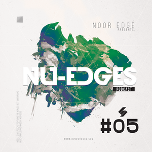 Noor EDGE - NU-EDGES Podcast #05  [March 2016]