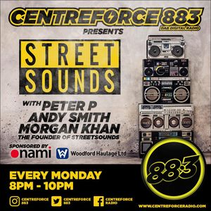 88.3 centreforce DAB+ - The Streetsounds Show With Morgan Khan Andy Smith Peter P Weekly .mp3