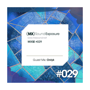 MXSE Episodio #029 Guest Mix: Onlyk