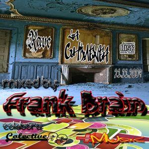 RAVE La Chimenea 2009 - Mixed by FRANK BRAIN (Minimal & Tech Dj Set)