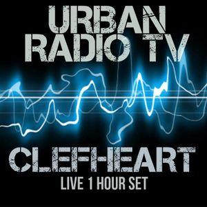 CLEFHEART LIVE @ URBAN RADIO TV (1 HOUR SET)