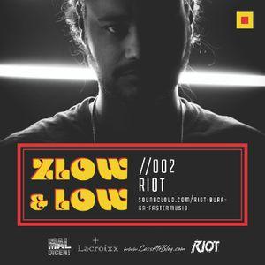 ZLOW & LOW - RIOT //002