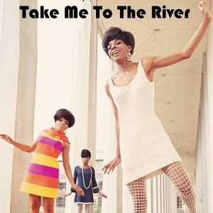 Take Me To The River: Martha Reeves & The Vandellas