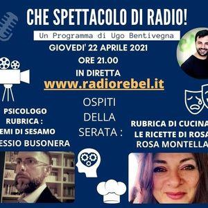 Che Spettacolo di Radio - ep del 22aprile2021 ospiti Alessio Busonera e Rosa Montella